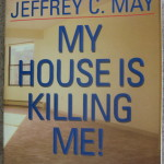 My House is Killing Me: The Home Guide for Families with Allergies and Asthma
