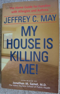 My House is Killing Me by Jeffrey C. May