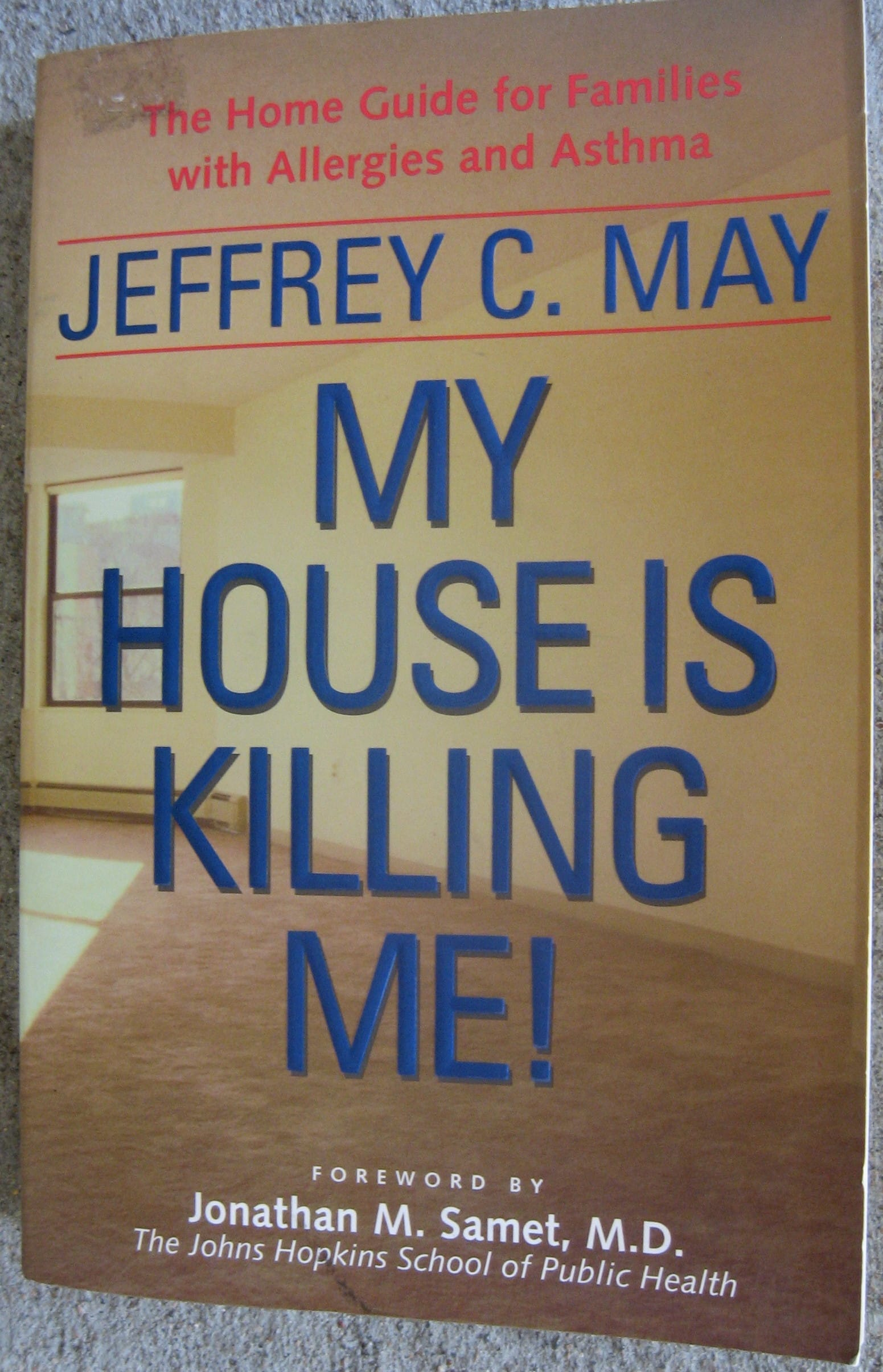 My House Is Killing Me The Home Guide For Families With